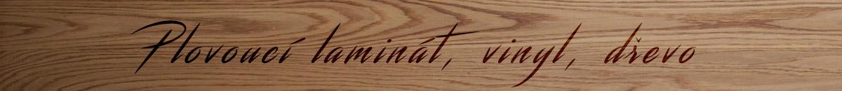 Plovoucí podlahy z laminátu, vinylu nebo dřeva. Každý skýtá jiné výhody či nevýhody.